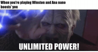 Meme, Memes, and Power: When you're playing Winston and Ana nano  boosts' you  UNLIMITED POWER! Really shocking 🙃 Overwatch Overwatchmeme meme Winston Ana Winstonmeme Anameme