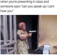 """Memes, Back, and 🤖: when you're presenting in class and  someone says """"can you speak up i cant  hear you"""" Dm this to 5 classmates for a follow back 🤐"""