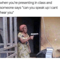 "cant-hear-you: when you're presenting in class and  someone says ""can you speak up i cant  hear you"""