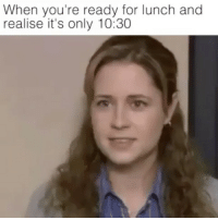 Hello, Hello Darkness, My Old Friend, and Girl Memes: When you're ready for lunch and  realise it's only 10:30 Hello darkness my old friend 🎶