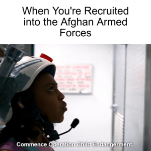 History, Afghan, and Military: When You're Recruited  into the Afghan Armed  Forces  Commence Operation Child Endangerment. Afghanistan's military in a nutshell