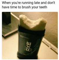 Yummy: When you're running late and don't  have time to brush your teeth Yummy