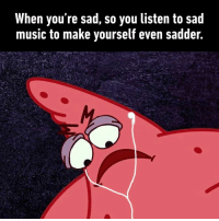 9gag, Dank, and Music: When you're sad, so you listen to sad  music to make yourself even sadder  ,. But it feels like it would understand me. https://9gag.com/gag/aXxxMog?ref=fbsc