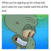 Memes, Yeah, and Free: When you're signing up for a free trial  but it asks for your credit card info at the  end  IG:PolarSaurusRex Yeah uhhhh no thanks