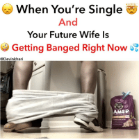 Funny, Future, and Memes: When You're Single  And  Your Future Wife ls  Getting Banged Right Now  @Devinkhari  AMS8  ROACTIVE HEALTH  Al Somebody Beating Her Shit Out The Frame Right Now 😂😤🤦🏽‍♂️😭😤💦😜 ━━━━━━━ ⚠️ WARNING THIS IS JUST A SKIT NONE OF THE EVENTS IN THIS VIDEO IS REAL NO NUDITY, RACISM OR SEXUAL ACTS WERE SHOWN ⚠️ ━━━━━━━ Follow Me For More Videos Check Out My Youtube @devinkhari @devinkharii ━━━━━━━ 📷 Snapchat - DevinKhari 👻 ━━━━━━━ ➡️Tag A Friend ⬅️ Comedy NoChill PressPlay JustJokes Indiana Funny Indianapolis LikeTheBosss