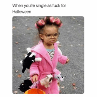 Funny, Halloween, and Memes: When you're single as fuck for  Halloween SarcasmOnly