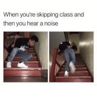 did this shit once I was petrified 😩💀COMMENT if you did this before 😂 (Tagg your friends) like and follow @fwjustyn for more !!: When you're skipping class and  then you hear a noise  g: @Fwjustyn did this shit once I was petrified 😩💀COMMENT if you did this before 😂 (Tagg your friends) like and follow @fwjustyn for more !!