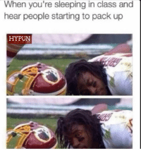 Nfl, Sleeping, and Class: When you're sleeping in class and  hear people starting to pack up  HYPUN LIKE Hypun!