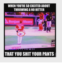 Congrats to Max Scherzer on throwing a NO HITTER!: WHEN YOU'RE SO EXCITED ABOUT  THROWING A NO HITTER  NATIONALS COM  29  Benjam Moore  CHER2E  31  mi  MLBMEME  THAT YOU SHIT YOUR PANTS Congrats to Max Scherzer on throwing a NO HITTER!