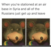 Sent by Skylar, a patriot.: When you're stationed at an air  base in Syria and all of the  Russians just get up and leave  SLVROLLRI Mermedroid Sent by Skylar, a patriot.