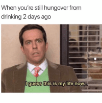My life is just one perpetual hangover: When you're still hungover from  drinking 2 days ago  quess this is mv life now... My life is just one perpetual hangover