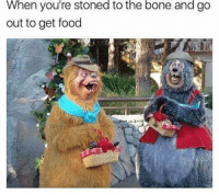Food, Bone, and Get: When you're stoned to the bone and g  out to get food