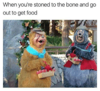 Food, Bone, and Get: When you're stoned to the bone and go  out to get food
