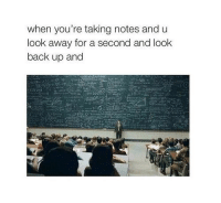 Tumblr, Http, and Back: when you're taking notes and u  look away for a second and look  back up and @studentlifeproblems
