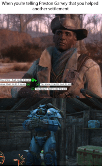 Preston Garvey: When you're telling Preston Garvey that you helped  another settlement  You know I had to do it to emT  know I had to do it to em  You knowl had to do it to em  You know I had to do it to em  70  10  80  90  RADS