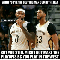 The struggle is real 😂😧 These two players might be the two best big men in the game (debatable) but the West is just soo good 😳🔥 Do you think the Pelicans will make or miss the playoffs this coming season?? Comment your thoughts below 👌🙌 Double tap and tag some friends below! 👍⬇: WHEN YOU'RE THE BEST BIG MAN DUO IN THE NBA  NBA.MEMES  BUT YOU STILL MIGHT NOT MAKE THE  PLAYOFFS BC YOU PLAY IN THE WEST The struggle is real 😂😧 These two players might be the two best big men in the game (debatable) but the West is just soo good 😳🔥 Do you think the Pelicans will make or miss the playoffs this coming season?? Comment your thoughts below 👌🙌 Double tap and tag some friends below! 👍⬇