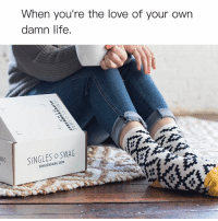 Funny, Life, and Love: When you're the love of your own  damn life.  SINGLES SWAG  SINGLESSWAG.COM @singlesswag 💌 Be good to you. Tag a friend that needs to hear this and would love @singlesswag. Use code SARCASM to receive 20% off. Ships worldwide. 🌏 Free shipping in the US. singlesswag.com