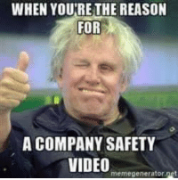 Video Meme: WHEN YOURE THE REASON  FOR  A COMPANY SAFETY  VIDEO  meme generator net
