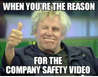Meme Video: WHEN YOURE THE REASON  FOR THE  COMPANY SAFETY VIDEO