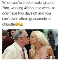 Desperate times call for desperate measures 😗👴🏼 Me and @sassy__bitch69 NEED a sugar daddy @sassy__bitch69 @sassy__bitch69 @sassy__bitch69 @sassy__bitch69: When you're tired of waking up at  7am, working 40 hours a week, to  only have two days off and you  can't even afford guacamole at  chipotle Desperate times call for desperate measures 😗👴🏼 Me and @sassy__bitch69 NEED a sugar daddy @sassy__bitch69 @sassy__bitch69 @sassy__bitch69 @sassy__bitch69