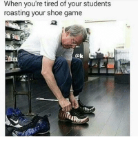 <p>Chicks are serious about they shoes. (via /r/BlackPeopleTwitter)</p>: When you're tired of your students  roasting your shoe game  @k <p>Chicks are serious about they shoes. (via /r/BlackPeopleTwitter)</p>