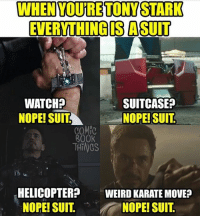 Our Favorite Memes of the Year 2: WHEN YOURE TONY STARK  EVERYTHING SASUIT  SUITCASE  WATCH  NOPE! SUIT  NOPE! SUIT  COMIC  ROOK  THINGS  HELICOPTER?  WEIRD KARATE MOVE?  NOPE! SUIT  NOPE! SUIT Our Favorite Memes of the Year 2