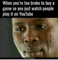 """College, Memes, and Woes: When you're too broke to buy a  game so you just watch people  play it on YouTube  Nick188 Menedroid <p>Woes of a poor college student via /r/memes <a href=""""https://ift.tt/2GxoxdS"""">https://ift.tt/2GxoxdS</a></p>"""