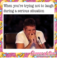 Facebook, Memes, and The Worst: When you're trying not to laugh  during a serious situation  facebook com U/queen Sofiass I am the worst for this! #QueensofSass