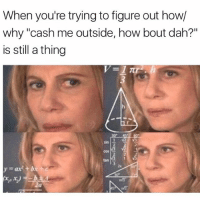 """Memes, 🤖, and Cos: When you're trying to figure out how/  why 'cash me outside, how bout dah?""""  is still a thing  COS  2a"""