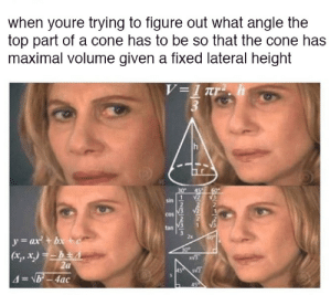 Hea: when youre trying to figure out what angle the  top part of a cone has to be so that the cone has  maximal volume given a fixed lateral height  V=1 Tr  h  30  60  sin  tan  y=ax + bx +c  (xt, , X hEA  2a  4=NB-4ac  2x  30  45  S-129/23