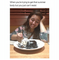 Memes, Summer, and Summer Body: When you're trying to get that summer  body but you just can't resist 😂😂😂Tag a friend