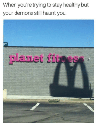 Blackpeopletwitter, Fit, and Demons: When you're trying to stay healthy but  your demons still haunt you  ITY  planet fit <p>Thou I walk through the valley of McDoubles (via /r/BlackPeopleTwitter)</p>