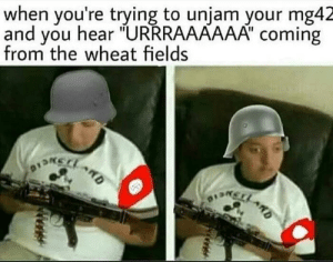 """Hippity hoppity the Germans took our property: when you're trying to unjam your mg42  and you hear """"URRRAAAAAA"""" coming  from the wheat fields  DSycto  RD  KSLLAO Hippity hoppity the Germans took our property"""