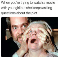 Y'all goin in with these #BirdBox jokes...😳😩😂 https://t.co/aAPL8AhtSk: When you're trying to watch a movie  with your girl but she keeps asking  questions about the plot Y'all goin in with these #BirdBox jokes...😳😩😂 https://t.co/aAPL8AhtSk