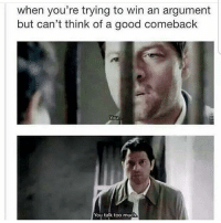 Memes, Too Much, and Tumblr: when you're trying to win an argument  but can't think of a good comeback  You  You talk too much ➖⠀⠀⠀⠀⠀⠀⠀ spnfamily spn supernatural destiel tumblr castiel mishacollins cockles deanwinchester samwinchester jensenackles jaredpadalecki tumblr winchester spncast ⠀⠀⠀⠀⠀⠀⠀⠀⠀⠀⠀⠀⠀⠀⠀⠀⠀⠀⠀⠀ ⠀⠀⠀ ➖