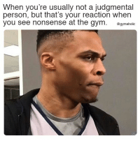 Gym, Nonsense, and Fitness: When you're usually not a judgmental  person, but that's your reaction when  you see nonsense at the gym. ogymaholic When you're usually not a judgmental person  But that's your reaction when you see nonsense at the gym.  https://www.gymaholic.co  #fitness #motivation #gymaholic