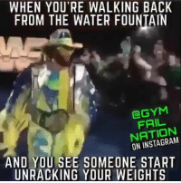 Funny, Instagram, and Water: WHEN YOU'RE WALKING BACK  FROM THE WATER FOUNTAIN  GGYM  FRIL  NATION  ON INSTAGRAM  AND YOU SEE SOMEONE START  UNRACKING YOUR WEIGHTS Don't touch it... funniest15 viralcypher funniest15seconds @gymfailnation Www.viralcypher.com