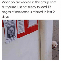 Funny, Group Chat, and Chat: When you're wanted in the group chat  but you're just not ready to read 13  pages of nonsense u missed in last 2  days @ladbible is hilarious