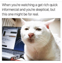 Dank Memes, Skepticism, and One: When you're watching a get rich quick  informercial and you're skeptical, but  this one might be for real. @champagneemojis is frickin fantastic