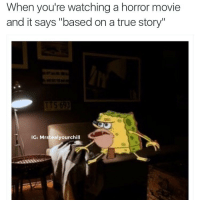 """@matisuarez1997 gave me the idea: When you're watching a horror movie  and it says """"based on a true story""""  IG: Mrstealyourchill @matisuarez1997 gave me the idea"""