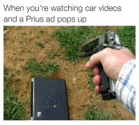Cars, Prius, and Skipping: When you're watching car videos  and a Prius ad pops up I can't skip it! Help! Car memes