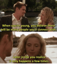 Life, Sunset, and Believe: When youre young, you believe there  will be many people youll connect with  Later in life  it only happens a few times.  you realize Before Sunset (2004)