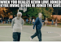 Bloods, Cavs, and Kevin Love: WHEN YOUREALIZE KEVIN LOVE JOINED  KYRIEIRVING BEFORE HEJOINED THE CAVS  ONBAMEMES These young bloods don't even know Uncle Drew and Wes. Credit: Delonte East