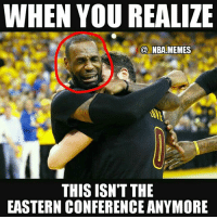 Be Like, Cavs, and Friends: WHEN YOUREALIZE  NBA MEMES  THIS ISN'T THE  EASTERN CONFERENCEANYMORE Lebron be like 😂😭 Will the Cavs play better in Game 2 or will the Warriors continue to dominate as they did in Game 1? Try to predict who wins & the score in the comments!! 🏀🙌 Double tap and tag some friends below! 👍⬇