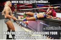WHEN YOUREALIZEIPSIMONDAY  AND WOUR MOTHER ISDRAGGING YOUR  HAPPY ASS OUTTA ED! Happy Monday Everyone.. I'm Sure This is How Most Peoples Monday's Goes 😂If you take our memes please credit us Nickgman and DeathKalel from Our memes @wweworldwide78 DeathKalel meme wwememes wweworldwide wwe wwememe DeathKalelmemes wwelol wwevine Nickgman meme wwesmackdown wwenetwork hilarious wwe2k15 lol funnymemes wrestlingmemes funnymeme wwf toofunny WWWF WWF SASHABANKS CHARLOTTE roadblock