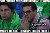 Cavs, Nba, and Celtics: WHEN YOUREALIZEWHOEVER THE CELTICS DRAFT1STOVERALL  @KBAMEMES  CAVS LEAD SERIES 3-1  1ST  2:27  24  WON'T BE ABLE TO STOP LEBRON EITHER. 😭😭