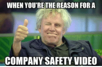 Memes, 🤖, and Company: WHEN YOU'RETHE REASON FOR A  COMPANY SAFETY VIDEO -SB