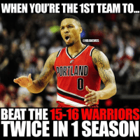 👌: WHEN YOURETHETISTTEAM TO...  @NBAMEMES  POR LAND  BEAT THE  15-16 WARRIORS  TWICE IN 1 SEASON 👌