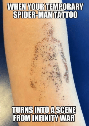 50bd05009 Memes, Spider, and SpiderMan: WHEN YOURTEMPORARY SPIDER-MAN TATTOO Happy  #FeelsFriday