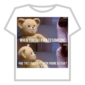 snuggle bear meme - Roblox: WHEN YOUTALKIN TOSOMEONE  AND THEY PULE OUT THER PHONE&START snuggle bear meme - Roblox